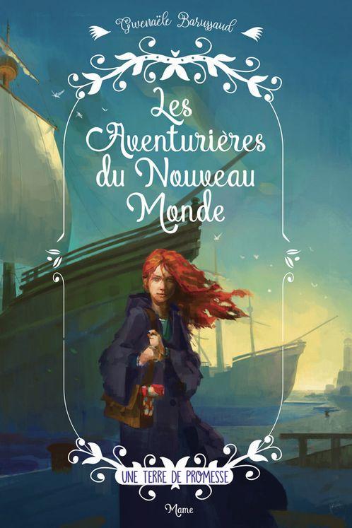 Les aventurières du Nouveau Monde Tome 1 - Une terre de promesse - Nouvelle édition