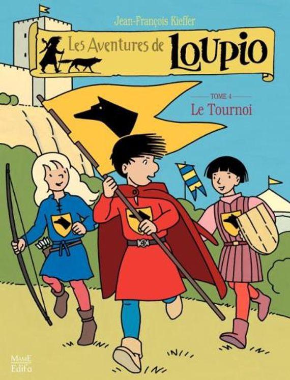 Les Aventures de Loupio Tome 4 - Le Tournoi et autres récits