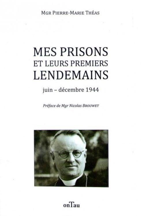 Mes prisons et leurs premiers lendemains