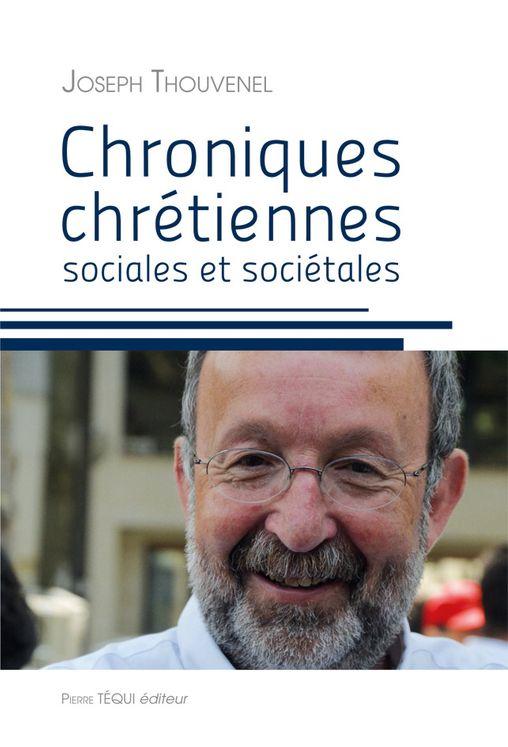 Chroniques chrétiennes sociales et sociétales