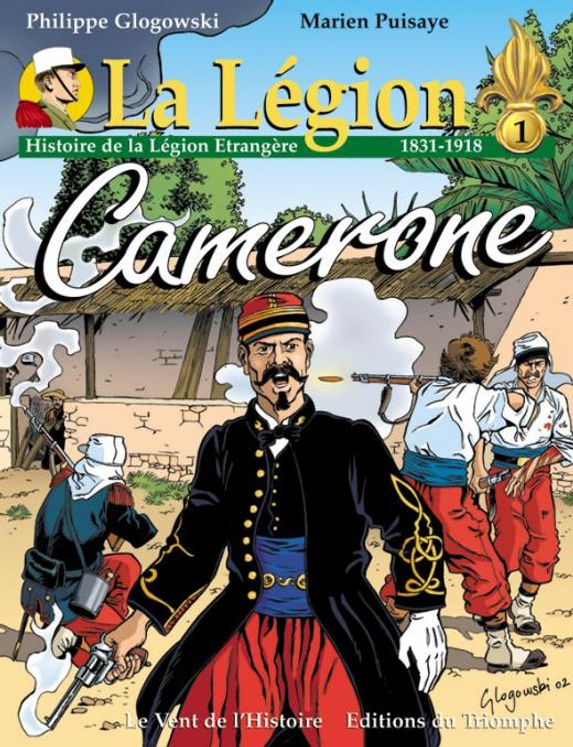 Histoire de la Légion Etrangère (1831-1918) - Camerone - BD