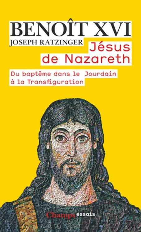 Jésus de Nazareth, du Baptême dans le Jourdain à la Transfiguration Tome 1 - Format poche
