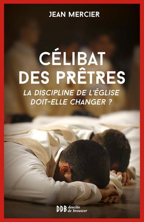 Célibat des prêtres, la discipline de l´Eglise doit-elle changer ?