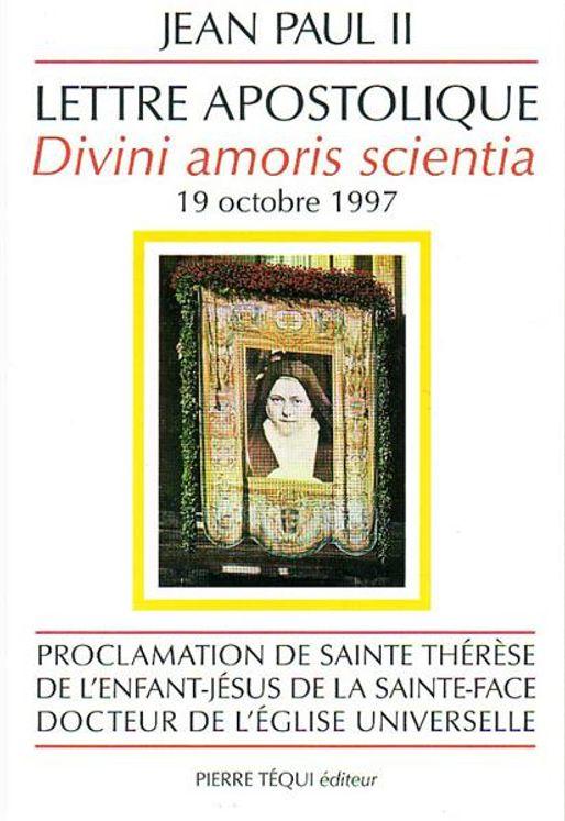 Sainte Thérèse de l´Enfant-Jésus, Docteur de l´Eglise universelle - Divini amoris scientia