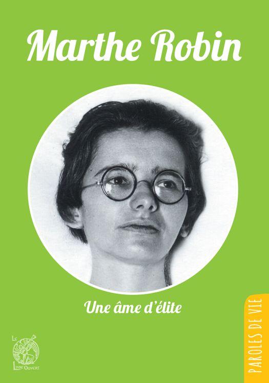 Marthe Robin, Une âme d'élite - Nouvelle édition