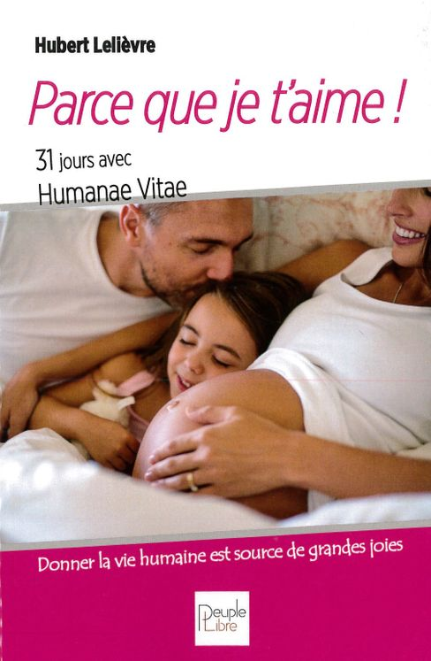 Parce que je t´aime ! 31 jours avec Humanae Vitae