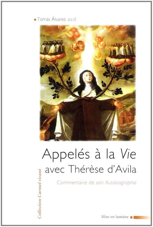 Appelés à la Vie avec Thérèse d´Avila