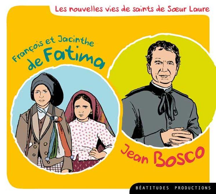 CD Les nouvelles vie de saints de Soeur Laure -  François et Jacinthe de Fatima, Don Bosco