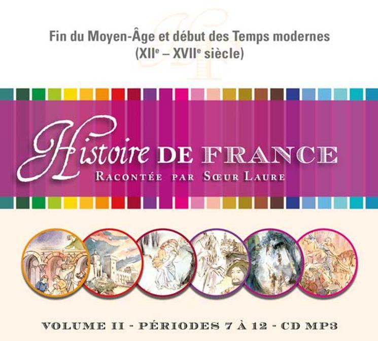 CD-MP3  Histoire de France racontée par Soeur Laure Vol. 2 - Fin du Moyen-Âge et début des temps modernes, xiie-xviie siecle