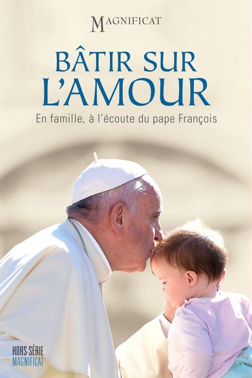 Bâtir sur l´amour, en famille à l´écoute du Pape François