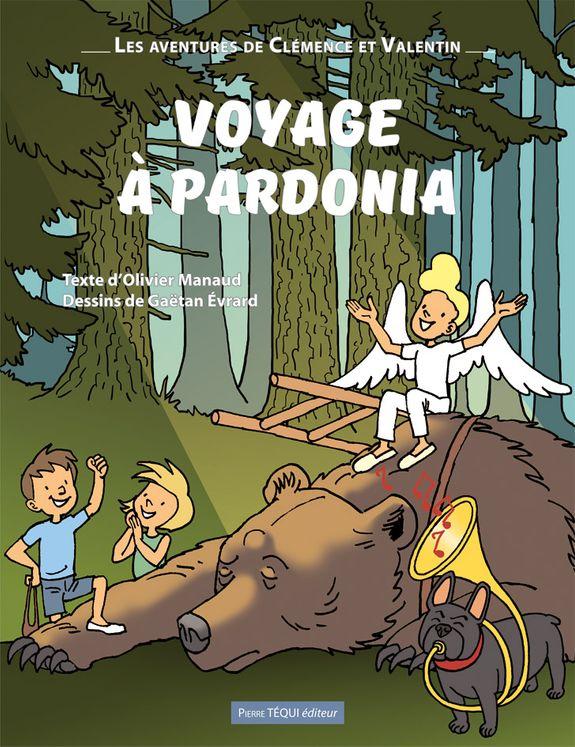 Voyage à Pardonia - Les aventures de Clémence et Valentin