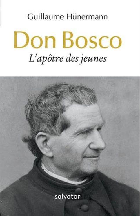 Don Bosco, l´apôtre des jeunes
