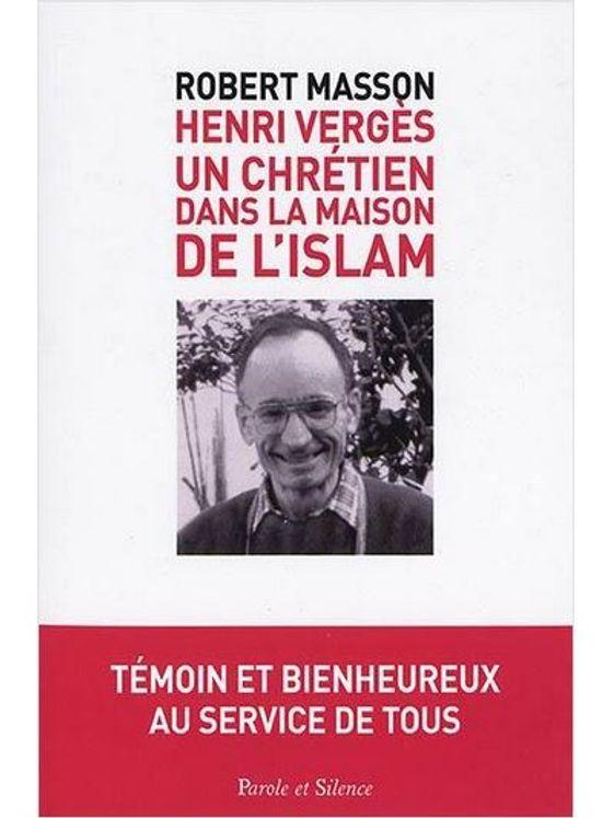 Henri Vergès, un chrétien dans la maison de l´islam