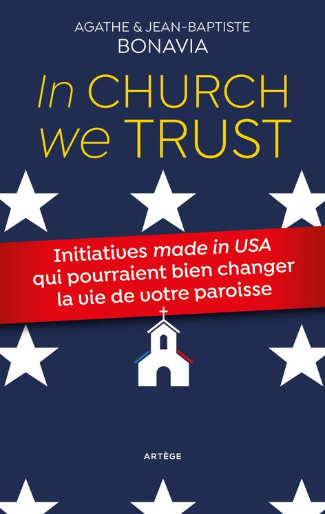 "In church we trust - Initiatives ""Made in USA"" qui pourraient bien changer la vie de votre paroisse"