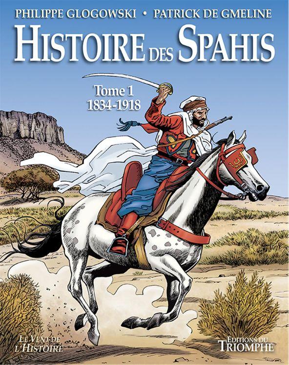 BD - Histoire des Spahis - Tome 1 (1834 -1918)