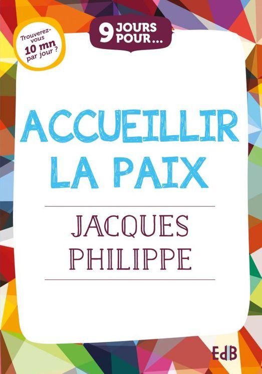9 jours pour accueillir la paix avec Jacques Philippe