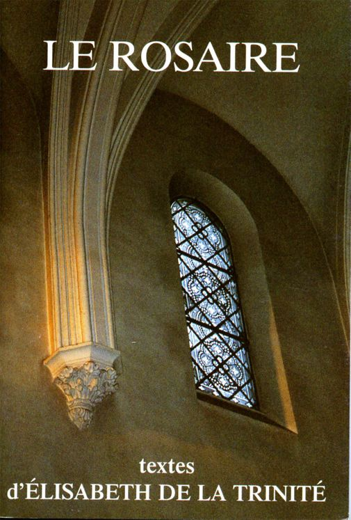 Le Rosaire - Textes d´Élisabeth de la Trinité