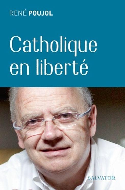 Un catholique en liberté