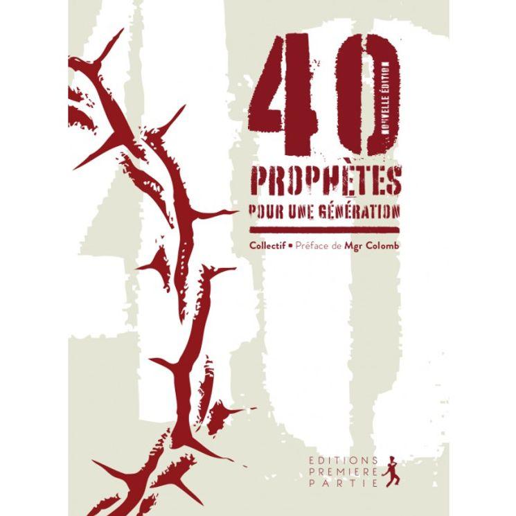 40 prophètes pour une génération - Nouvelle édition