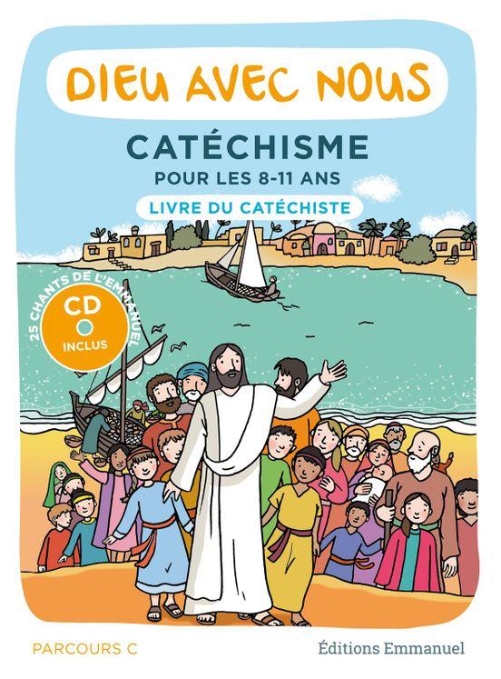 Dieu avec nous - Parcours C - Livre du catéchiste