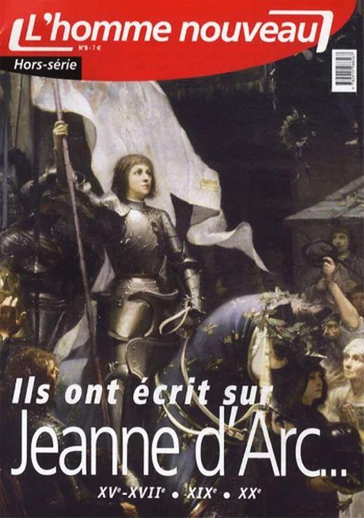 Ils ont écrit sur Jeanne d´Arc ... - Hors-série N°8 l'omme nouveau