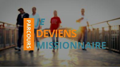 Je deviens missionnaire