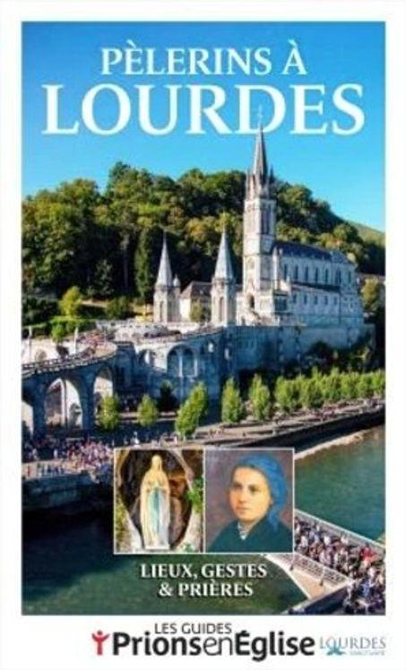 Pèlerins à Lourdes - Prions en Eglise Hors-série