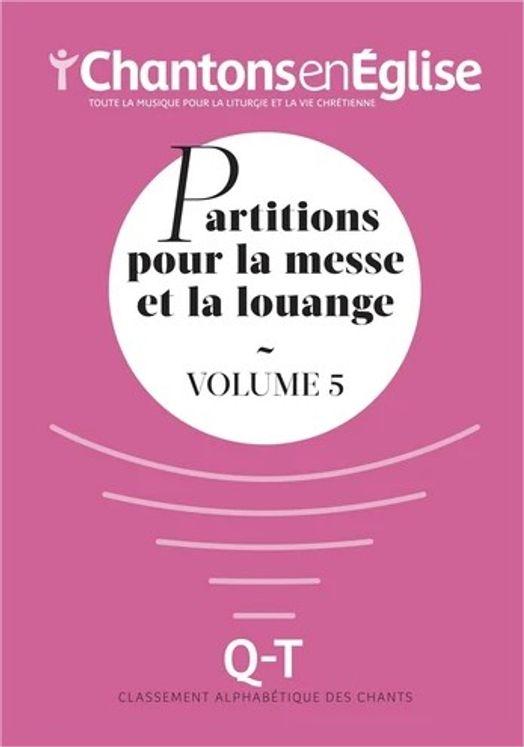 Chantons en Église : Partitions pour la messe et la louange Vol. 5 - Q - T