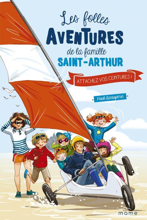 Les folles aventures de la famille Saint-Arthur Tome 8-  Attachez vos ceintures