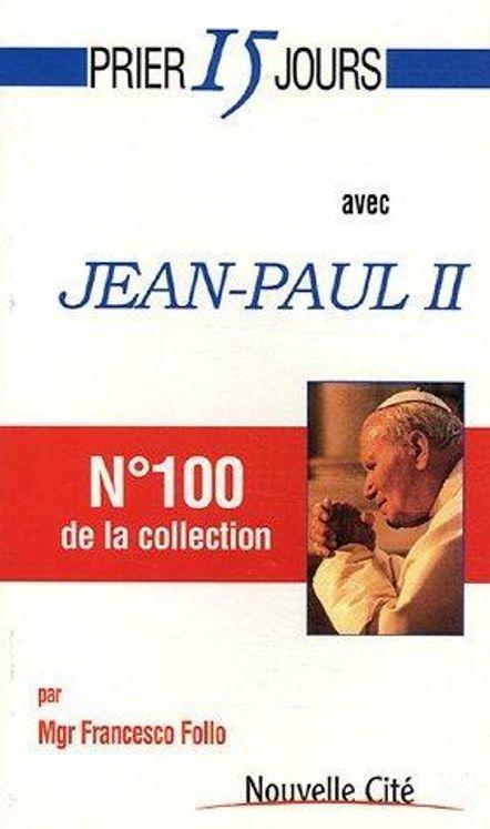 Prier 15 jours avec Jean Paul II