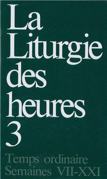 La Liturgie des heures - Tome 3