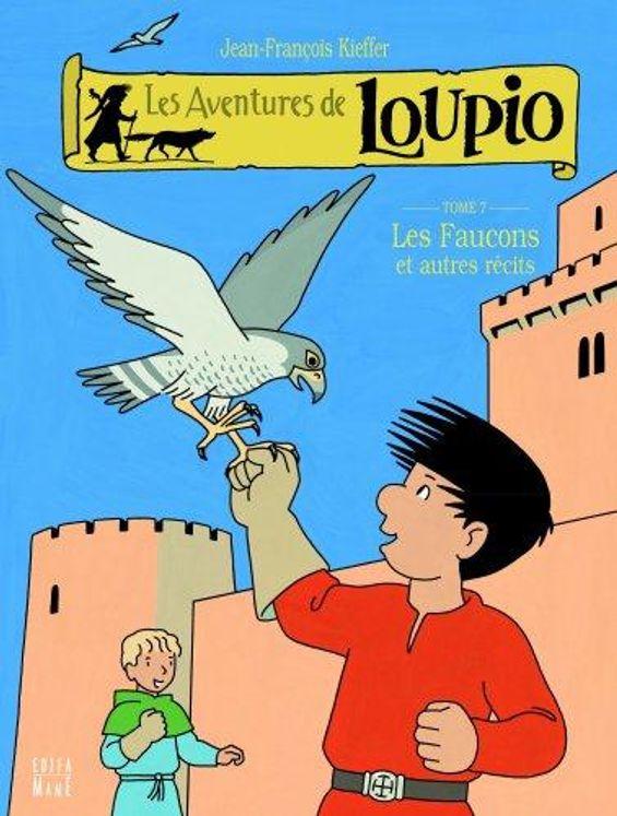 Les Aventures de Loupio Tome 7 - Les faucons et autres récits