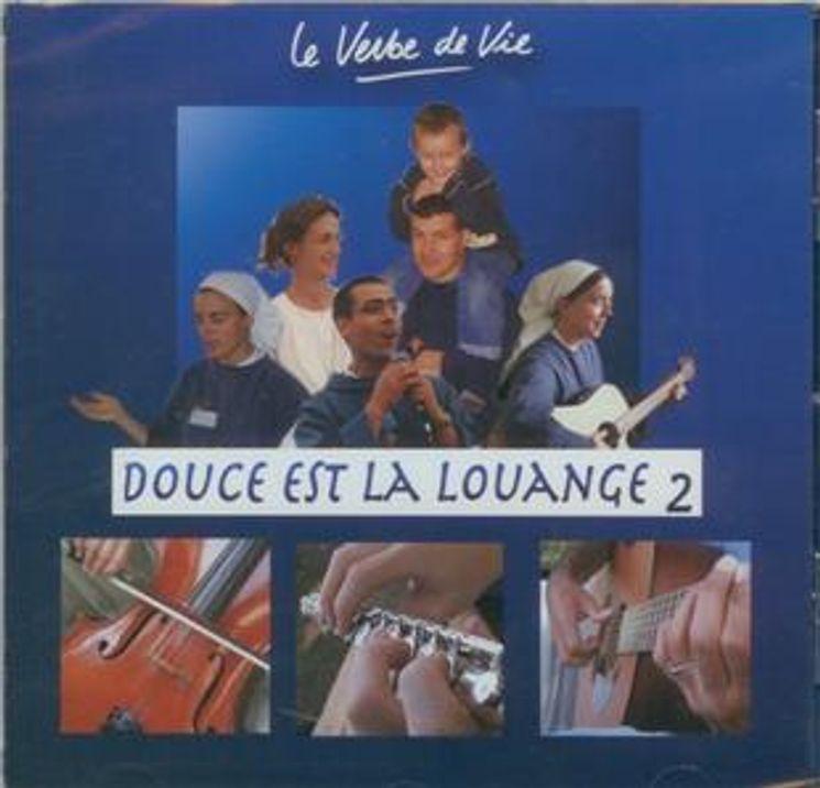 CD 2 Douce est la louange - Le verbe de Vie