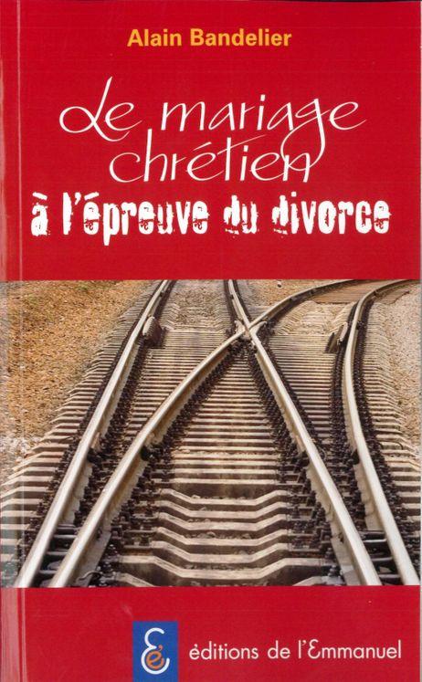 Le mariage chrétien à l'épreuve du divorce