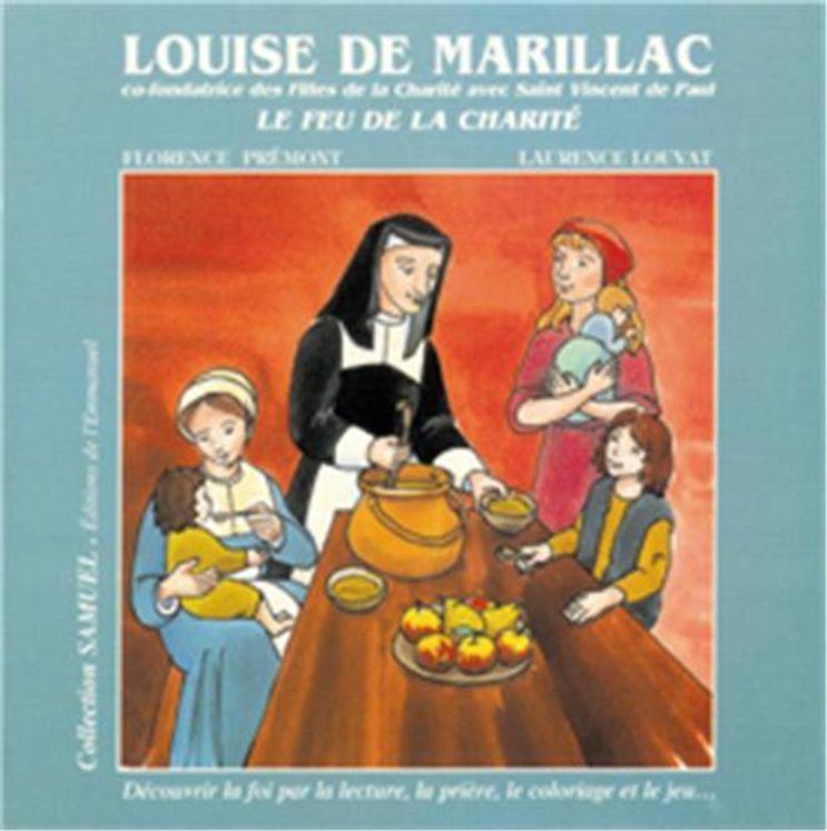 Louise de Marillac - le Feu de la Charité