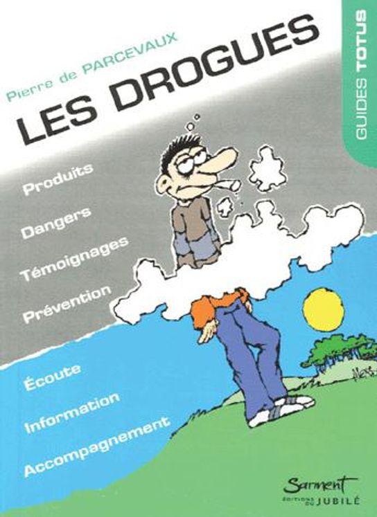 Les drogues - Impasse des illusions