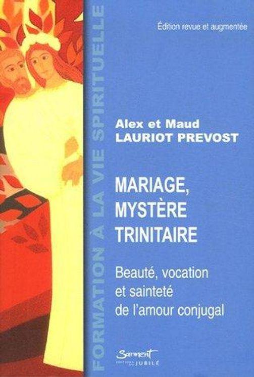 Mariage, mystère trinitaire : Beauté, vocation et sainteté de l'amour conjugal