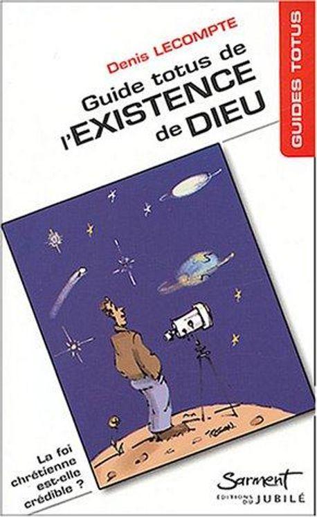 Guide Totus - De l'existence de Dieu