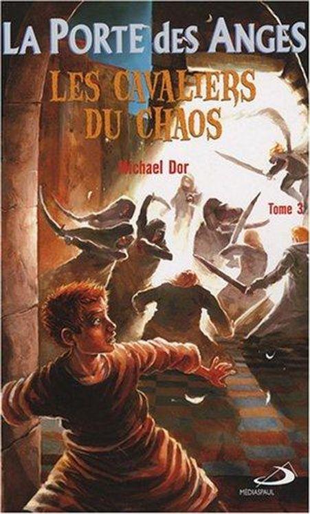 La porte des Anges 3 - Les chevaliers du chaos