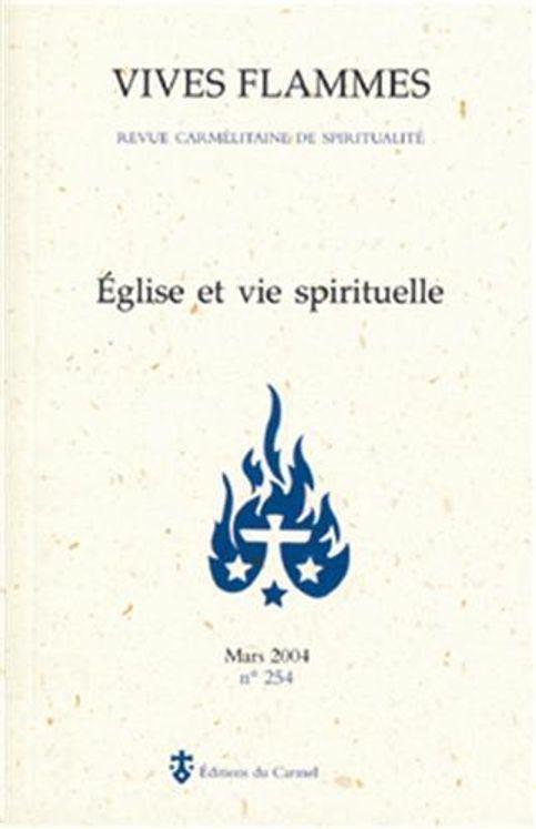 Vives Flammes 254 - Eglise et vie spirituelle